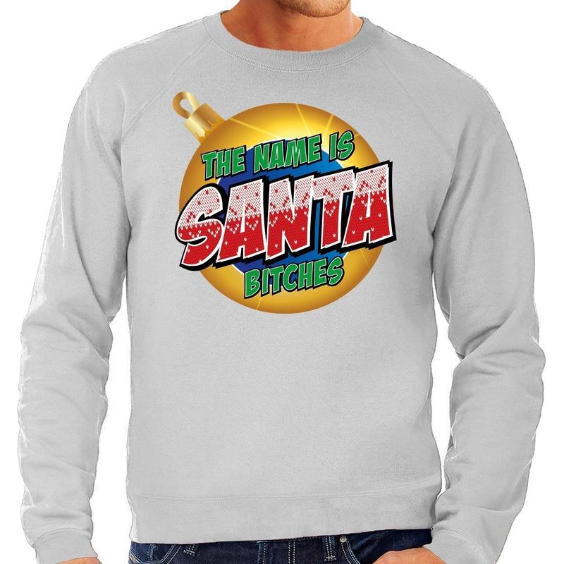 Foute Kersttrui The name is Santa bitches grijs voor heren